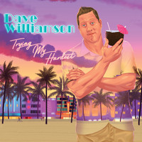 Dave Williamson - Trying My Hardest (Explicit)