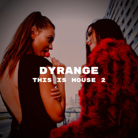 DYRANGE - This is House 2