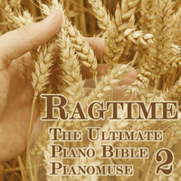 Pianomuse - The Ultimate Piano Bible - Ragtime 2 of 5