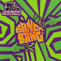 Mr. Manifold & The Resolution, Buffalo Manju / - Bang Bang