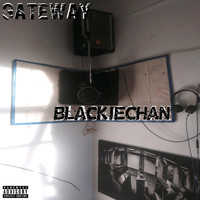 Gateway - Blackie Chan (Explicit)