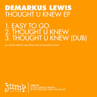 Demarkus Lewis - Thought U Knew EP