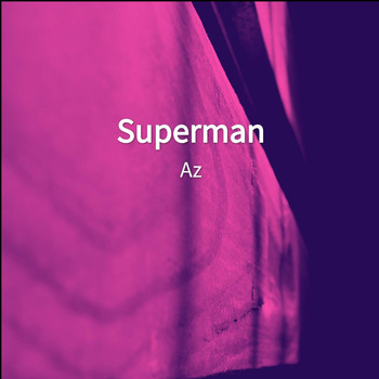 AZ - Superman (Explicit)