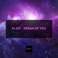 DJ EEF - Dream of You