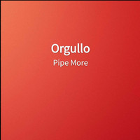 Pipe More - Orgullo