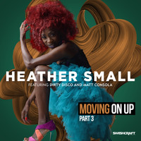 Heather Small - Moving on Up (Part 3)