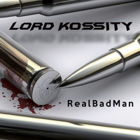 Lord Kossity - Real Bad Man (Explicit)