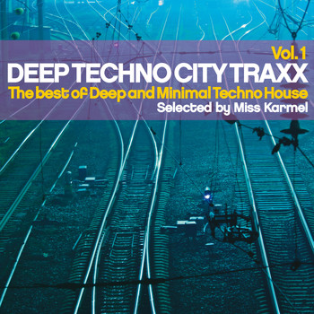 Various Artists - Deep Techno City Traxx, Vol. 1 (The Best Of Deep And Minimal Techno House)