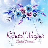 Richard Wagner - Classical Concerts