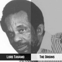 Lord Tanamo - The Origins