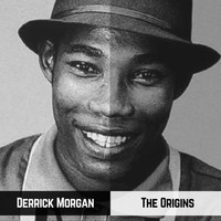 Derrick Morgan - The Origins