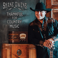Shane Owens - Thankful for Country Music