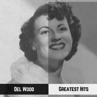 Del Wood - Greatest Hits