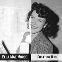 Ella Mae Morse - Greatest Hits