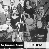 The Serendipity Singers - The Origins