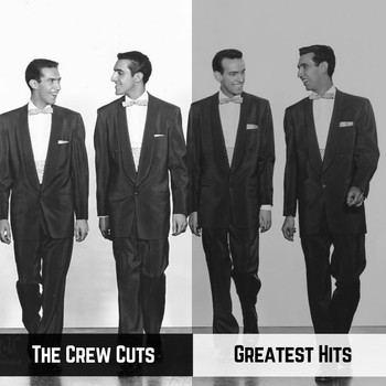 The Crew Cuts - Greatest Hits