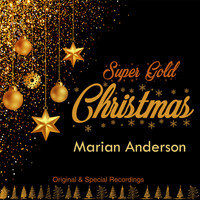 Marian Anderson - Super Gold Christmas (Original & Special Recordings) (Original & Special Recordings)