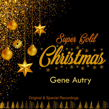 Gene Autry - Super Gold Christmas (Original & Special Recordings) (Original & Special Recordings)