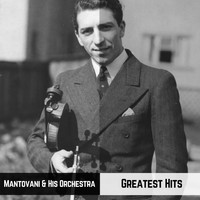 Mantovani And His Orchestra - Greatest Hits
