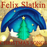 Felix Slatkin - Christmas Songs