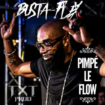 Busta Flex - Pimpé le flow (Explicit)