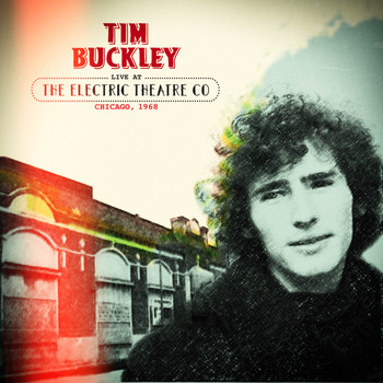 Tim Buckley - Live at the Electric Theatre Co Chicago, 1968