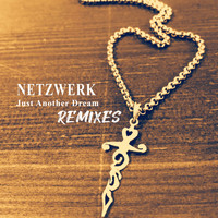 Netzwerk - Just Another Dream (Remixes)