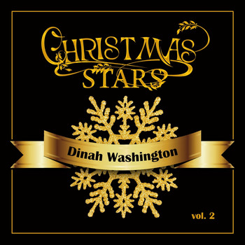 Dinah Washington - Christmas Stars: Dinah Washington, Vol. 2