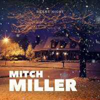 Mitch Miller - Silent Night: Mitch Miller