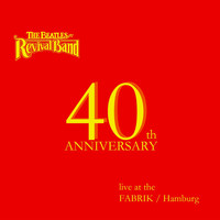The Beatles Revival Band - 40th Anniversary (Live at the Fabrik in Hamburg)
