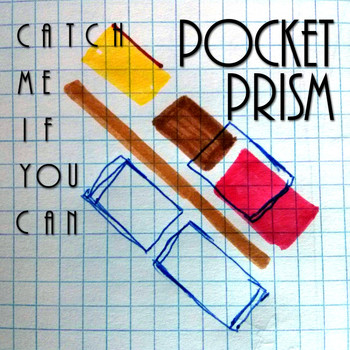 Pocket Prism - Catch Me If You Can