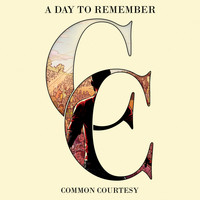 A Day To Remember - Common Courtesy (Explicit)