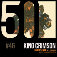 King Crimson - Sailor's Tale (KC50, Vol. 46)
