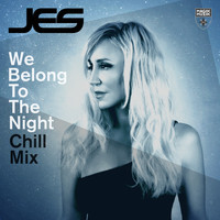Jes - We Belong To The Night (Chill Mix)