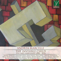Various - Andrea Marcelli: The Invisible Child, Live and Unreleased 2000 – 2016