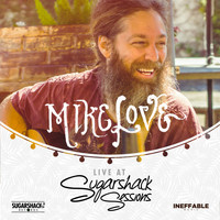 Mike Love - Mike Love Live @ Sugarshack Sessions