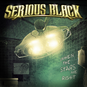 Serious Black - When the Stars Are Right (Single Edit)