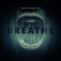 Bou & Mark XTC - Breathe