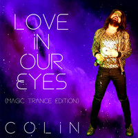 Colin - Love In Our Eyes (Magic Trance Edition)