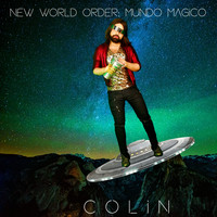 Colin - New World Order: Mundo Magico
