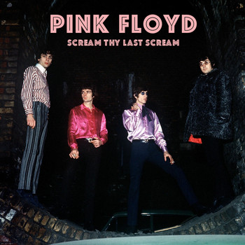Pink Floyd - Scream Thy Last Scream (Radio Broadcasts)