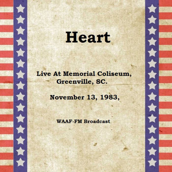 Heart - Live At Memorial Coliseum, Greenville, SC. November 13th 1983, WAAF-FM Broadcast (Remastered)