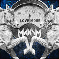 Maxim - Love More (Explicit)