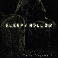 Sleepy Hollow - Rest Beside Me