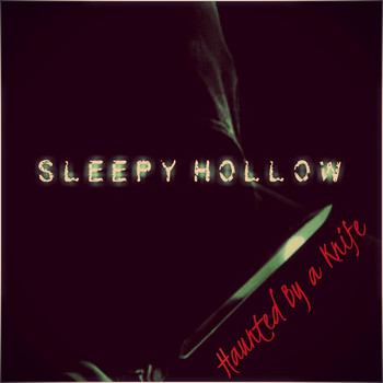 Sleepy Hollow - Haunted by a Knife