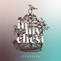 Eleuteria - In My Chest