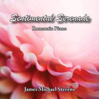 James Michael Stevens - Sentimental Serenade - Romantic Piano