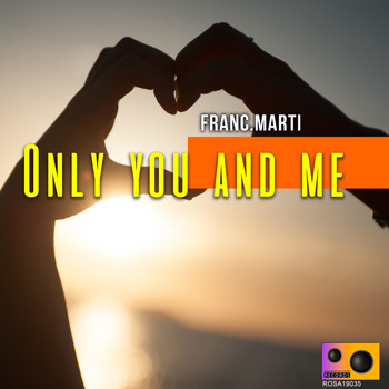 Franc.Marti - Only You and Me