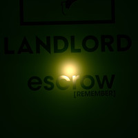 LANDLORD / - Escrow [Remember]