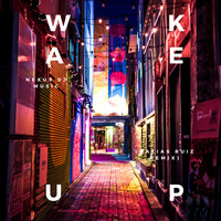 NeXus Dj Music / - Wake up (Matias Ruiz Remix)